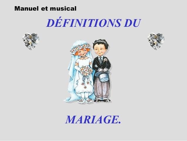 DÉFINITIONS DU MARIAGE. Manuel et musical