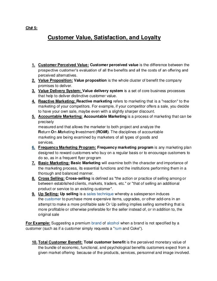 Ch# 5:<br />              Customer Value, Satisfaction, and Loyalty<br /><ul><li>Customer Perceived Value: Customer percei...