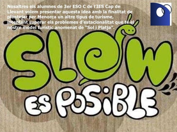 Nosaltres els alumnes de 3er ESO C de l'IES Cap de Llevant volem presentar aquesta idea amb la finalitat de plantejar per ...