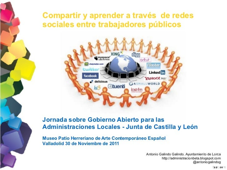 Compartir y aprender a través de redessociales entre trabajadores públicosJornada sobre Gobierno Abierto para lasAdministr...