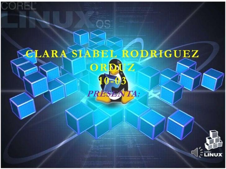 CLARA SIABEL RODRIGUEZ         ORDUZ          10-03       PRESENTA: