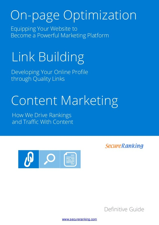 Definitive Guide Equipping Your Website to Become a Powerful Marketing Platform www.secureranking.com Developing Your Onlin...