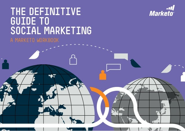 01 The Definitive Guide to Social Marketing A Marketo Workbook