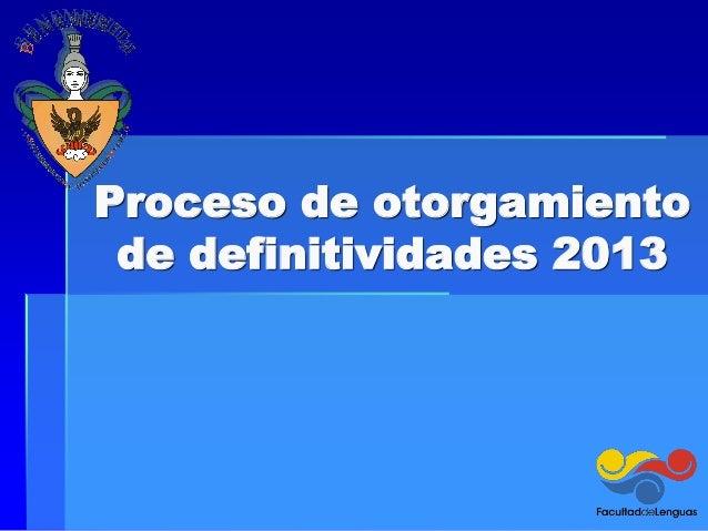 Proceso de otorgamiento de definitividades 2013