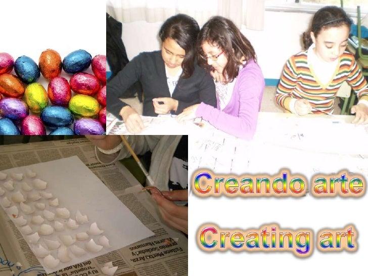Creando arte<br />Creatingart<br />