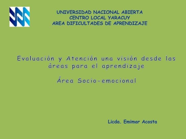 UNIVERSIDAD NACIONAL ABIERTA<br />CENTRO LOCAL YARACUY<br />AREA DIFICULTADES DE APRENDIZAJE<br />Evaluación y Atención un...