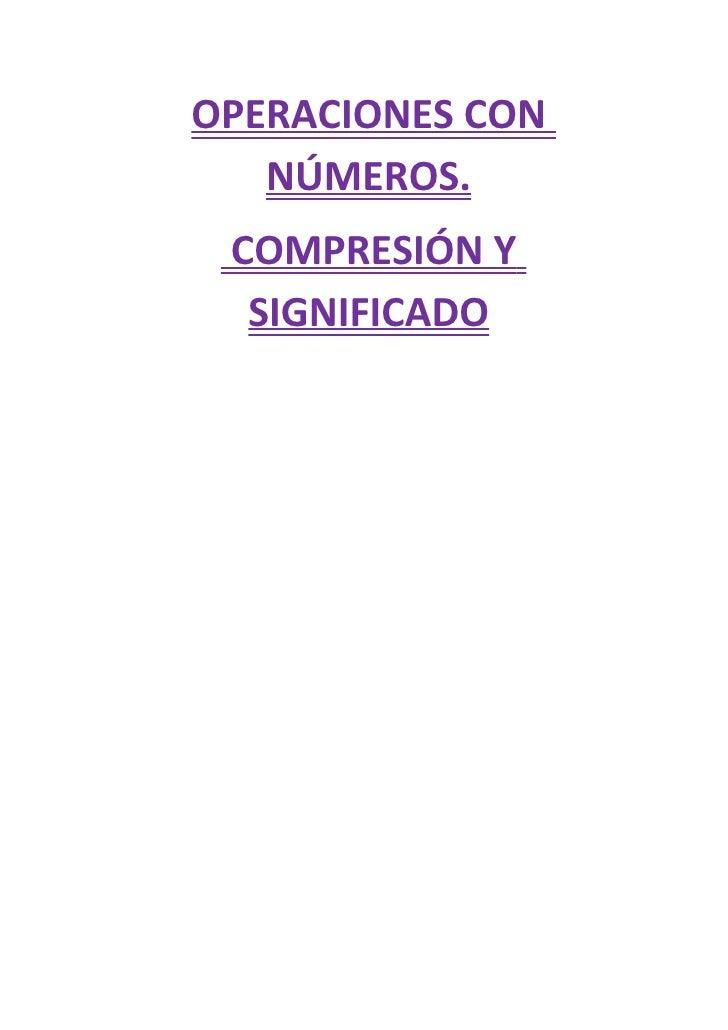 OPERACIONES CON   NÚMEROS. COMPRESIÓN Y  SIGNIFICADO