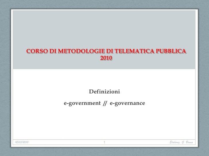 CORSO DI METODOLOGIE DI TELEMATICA PUBBLICA                            2010                               Definizioni     ...