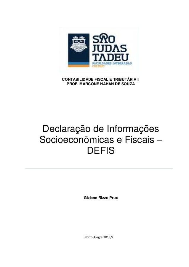 CONTABILIDADE FISCAL E TRIBUTÁRIA II PROF. MARCONE HAHAN DE SOUZA  Declaração de Informações Socioeconômicas e Fiscais – D...