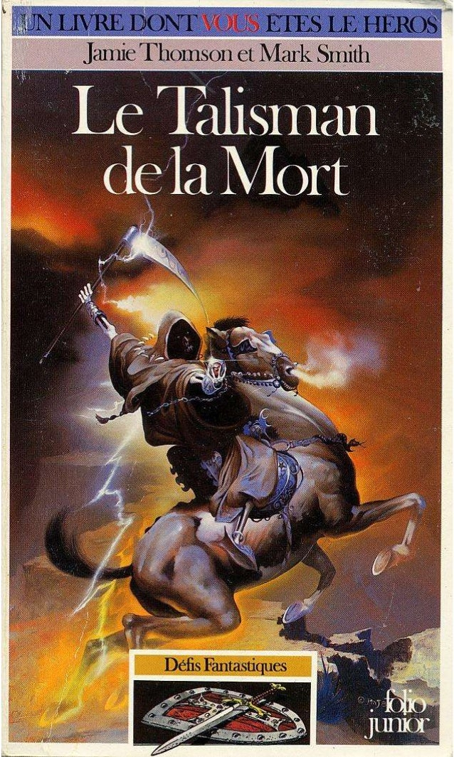 Titre original : Talisman of death © Jamie Thomson et Mark Smith, 1985, pour le texte. © Bob Harvey, 1985, pour les illust...