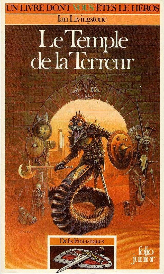 Ian Livingstone Le Temple de la Terreur Défis Fantastiques/14 Traduit de l'anglais par Denise May Illustrations de Bill Ho...