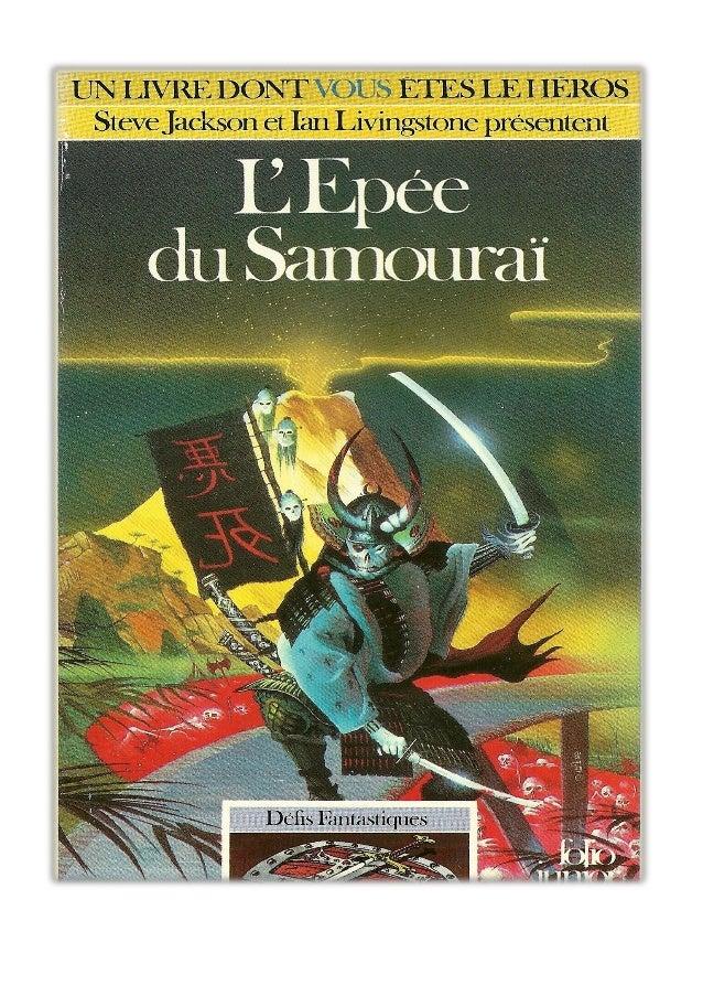 Mark Smith et Jamie Thomson L'Epée du Samouraï Défis Fantastiques Traduit de l'anglais par Pascale Jusforgues Illustration...