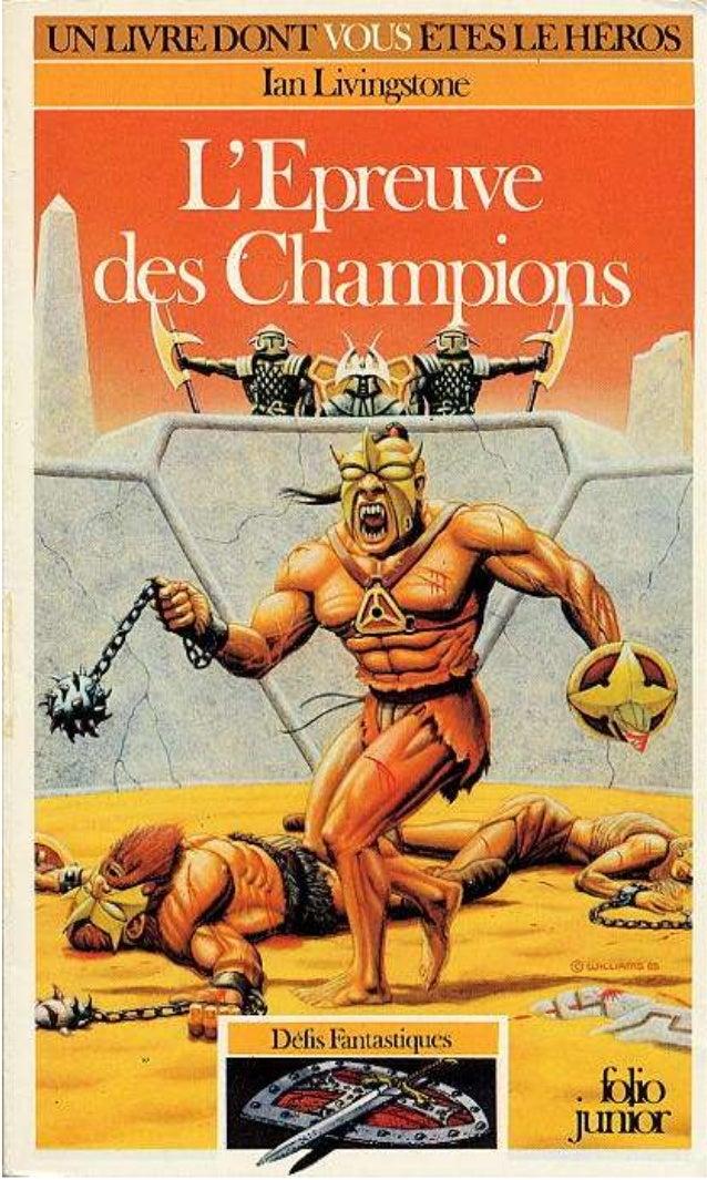 Ian Livingstone L'Epreuve des Champions Défis Fantastiques/21 Traduit de l'anglais par Pascale Jusforgues et Alain Vaulont...