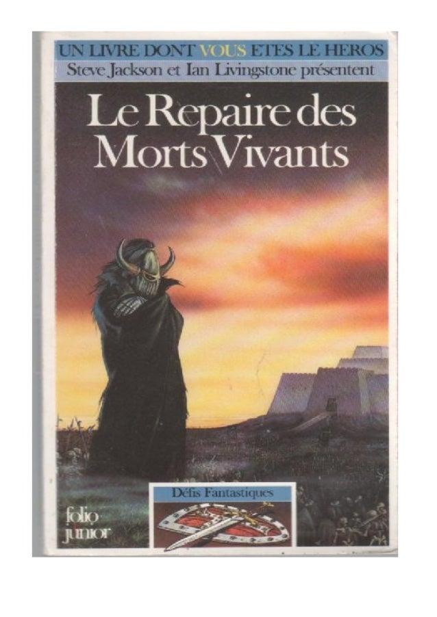 Dave Morris et Jamie Thomson Le Repaire des Morts Vivants Défis Fantastiques/43 Traduit de l'anglais par Nicolas Grenier I...