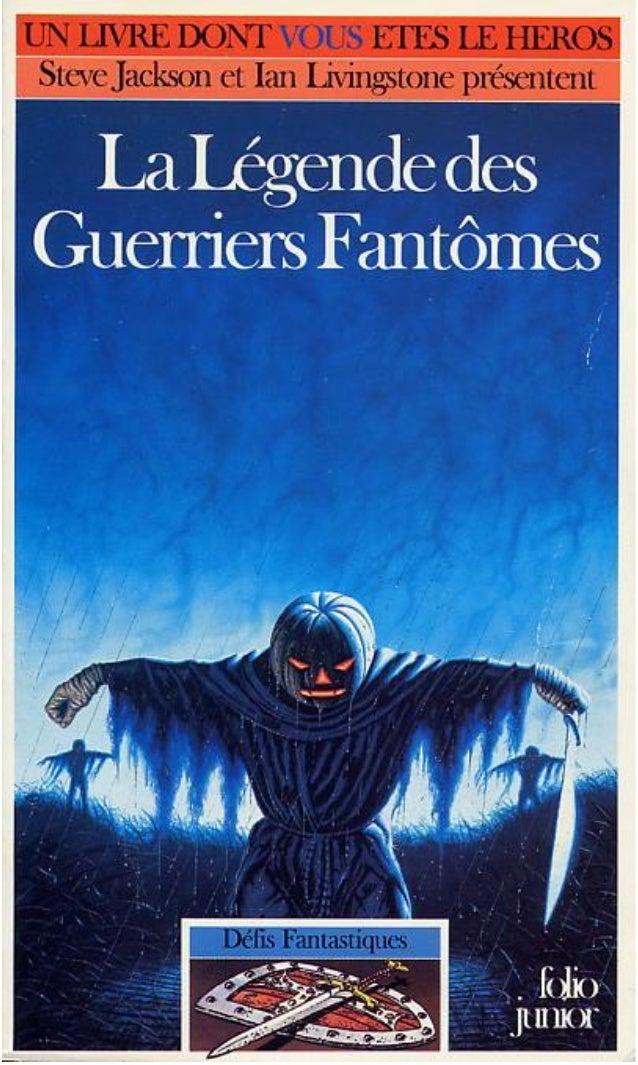 Stephen Hand La Légende des Guerriers Fantômes Défis Fantastiques/44 Traduit de l'anglais par Alexis Gai mot Illustrations...