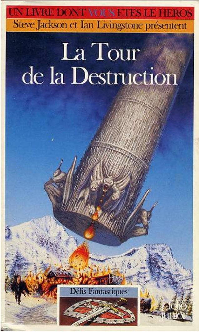 Titre original : Tower of Destruction © Steve Jackson et Ian Livingstone, pour la conception de la série Défis Fantastique...