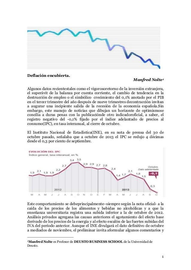 Deflación encubierta. Manfred Nolte1 Algunos datos recientestales como el vigorosoretorno de la inversión extranjera, el s...