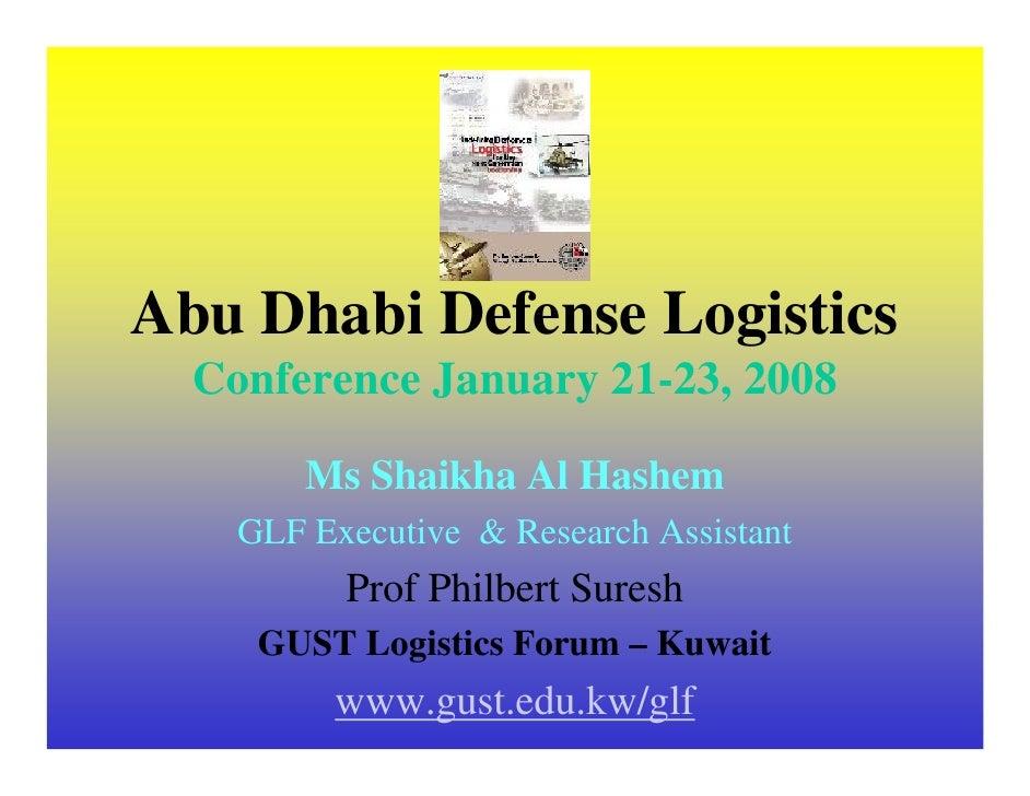 Abu Dhabi Defense Logistics   Conference January 21-23, 2008          Ms Shaikha Al Hashem     GLF Executive & Research As...