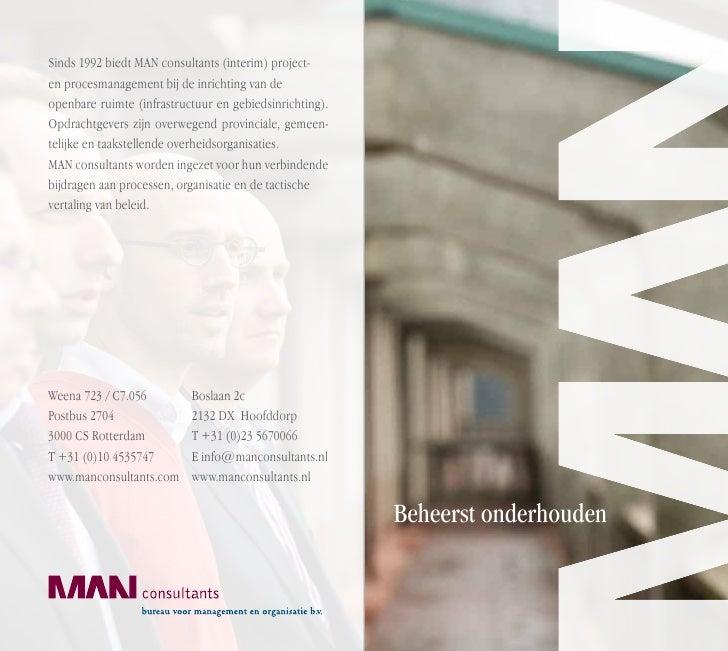 Sinds 1992 biedt MAN consultants (interim) project-en procesmanagement bij de inrichting van deopenbare ruimte (infrastruc...