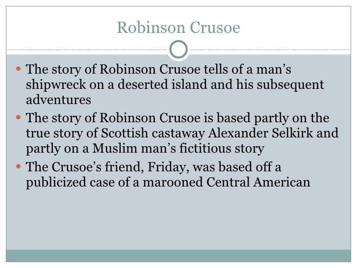 an analysis of the themes of superiority in daniel defoes robinson crusoe Themes and characters in robinson crusoe the central themes in the novel are the inter-racial relationship, moralism, religion, philosophical and social beliefs.