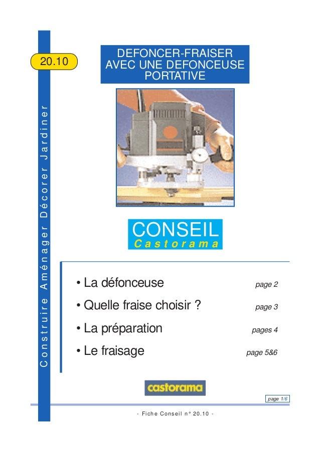 - Fiche Conseil n° 20.10 - page 1/6 ConstruireAménagerDécorerJardiner DEFONCER-FRAISER AVEC UNE DEFONCEUSE PORTATIVE 20.10...