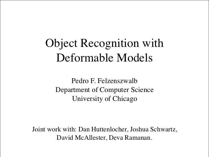 Object Recognition with     Deformable Models            Pedro F. Felzenszwalb        Department of Computer Science      ...