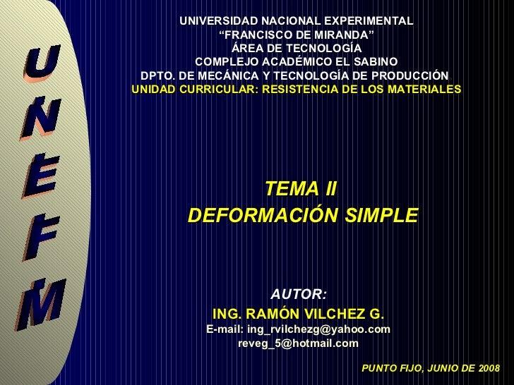 """AUTOR :  TEMA II  DEFORMACIÓN SIMPLE UNIVERSIDAD NACIONAL EXPERIMENTAL """"FRANCISCO DE MIRANDA"""" ÁREA DE TECNOLOGÍA COMPLEJO..."""