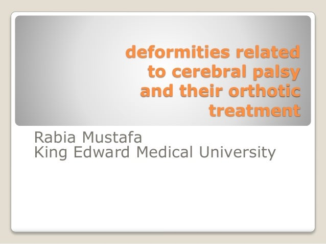 Deformities related to cerebral palsy and their orthotic