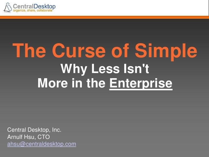 The Curse of Simple - Why Less Isn't More in the Enterprise