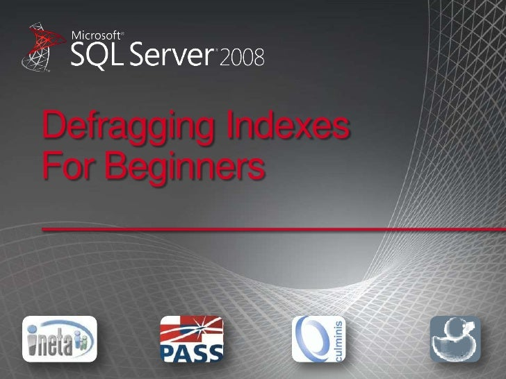 Defragging Indexes For Beginners<br />