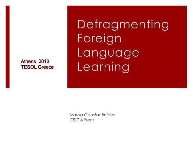 Defragmenting foreign language learning 2013