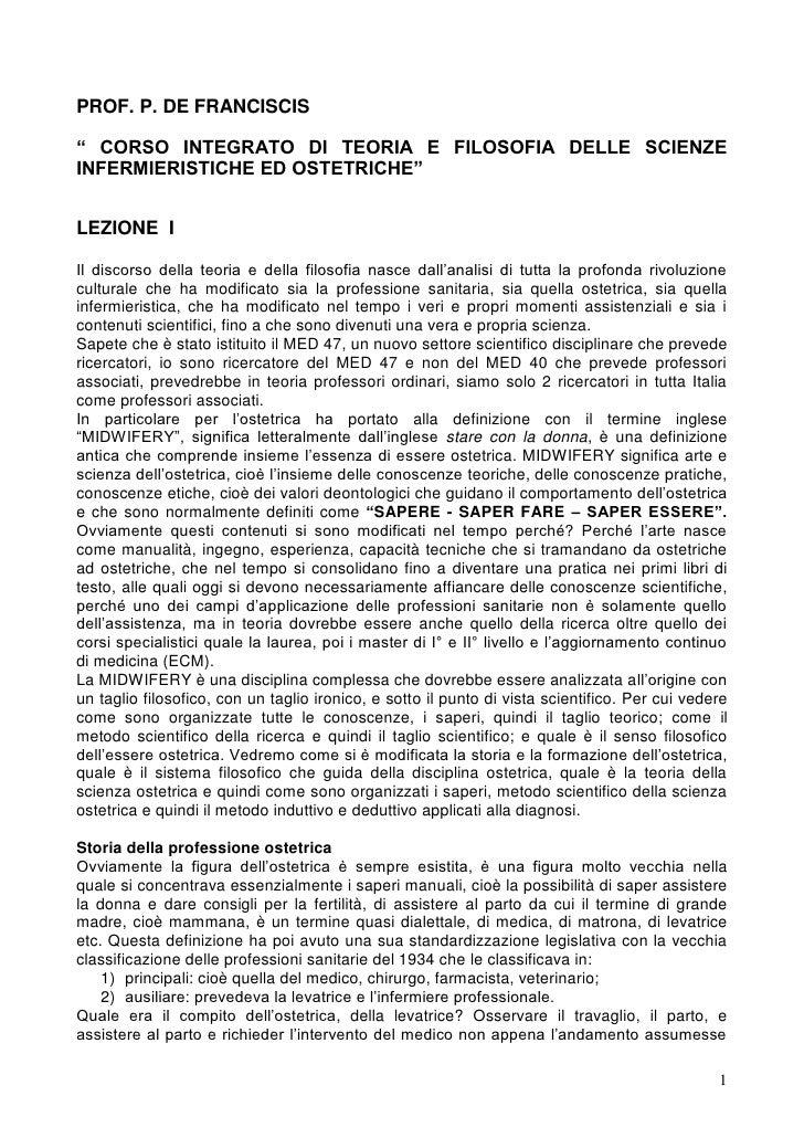 """PROF. P. DE FRANCISCIS  """" CORSO INTEGRATO DI TEORIA E FILOSOFIA DELLE SCIENZE INFERMIERISTICHE ED OSTETRICHE""""   LEZIONE I ..."""