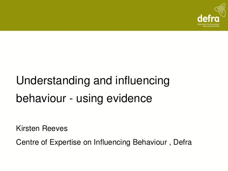 Understanding and Influencing Behaviour - Using Evidence