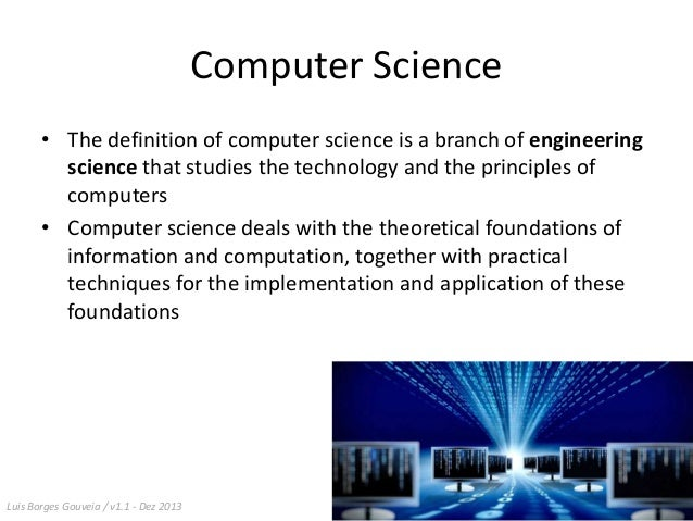 basic computer science terms and definitions Other computer-related terms adware, flash, kludge definition of basic for english language learners the basic principles of science.