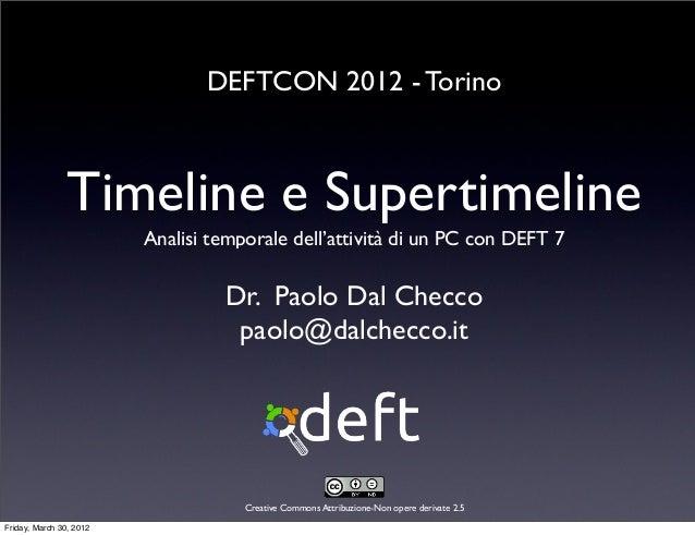 Timeline e SupertimelineAnalisi temporale dell'attività di un PC con DEFT 7Creative Commons Attribuzione-Non opere derivat...
