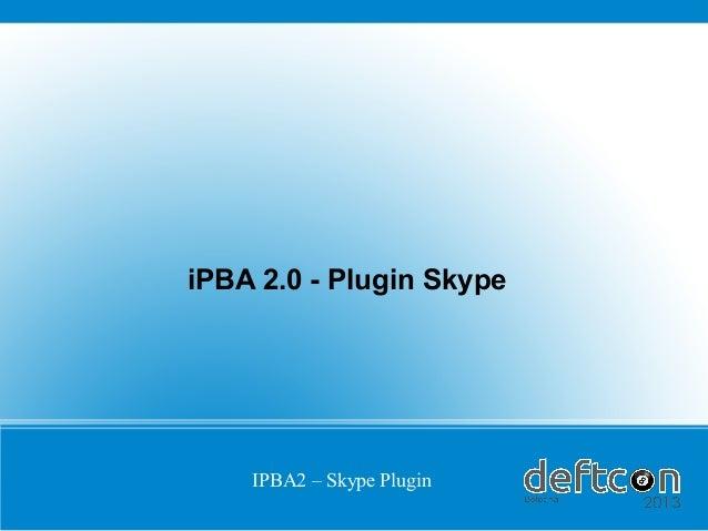 IPBA2 – Skype PluginiPBA 2.0 - Plugin Skype
