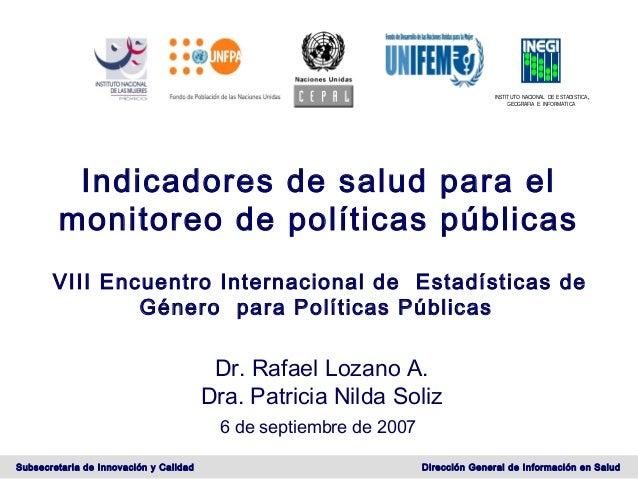 INSTITUTO NACIONAL DE ESTADISTICA, GEOGRAFIA E INFORMATICA  Indicadores de salud para el monitoreo de políticas públicas V...