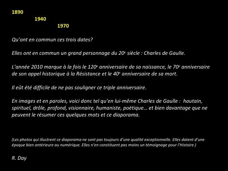 1890 1940 1970 Qu'ont en commun ces trois dates? Elles ont en commun un grand personnage du 20 e  siècle : Charles de Gaul...