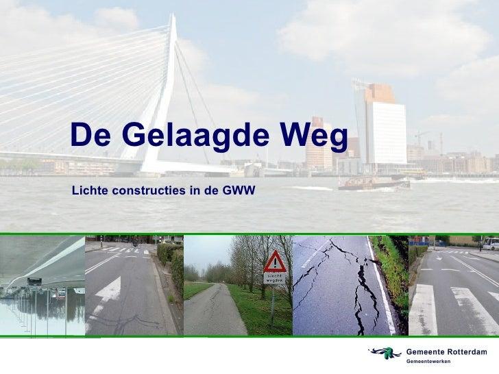 De Gelaagde Weg Lichte constructies in de GWW