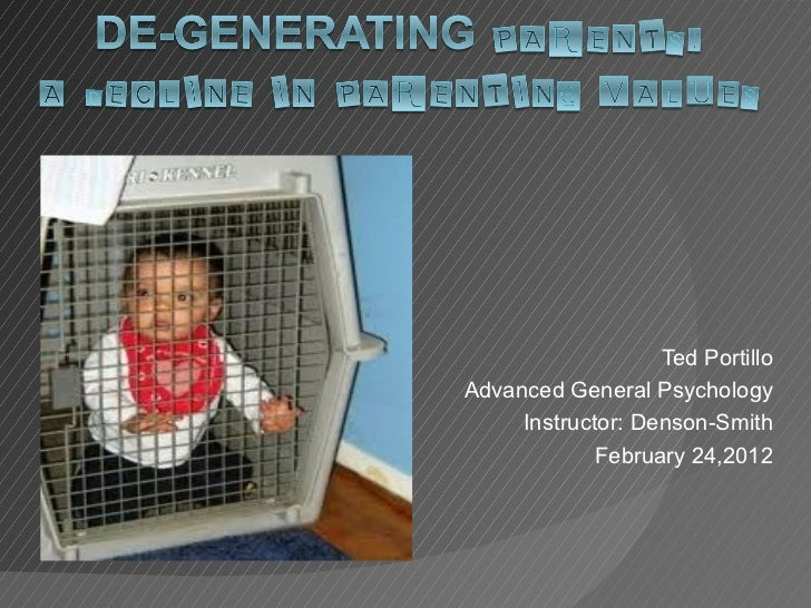 Ted Portillo Advanced General Psychology Instructor: Denson-Smith February 24,2012
