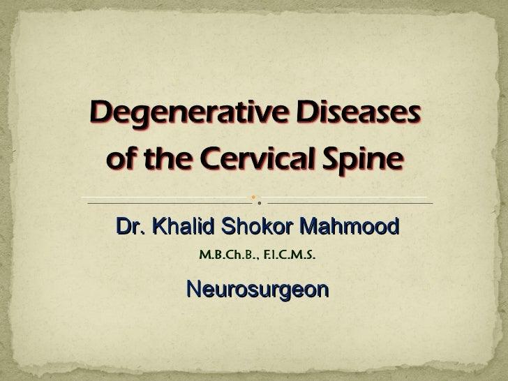 Dr. Khalid Shokor Mahmood M.B.Ch.B., F.I.C.M.S. Neurosurgeon