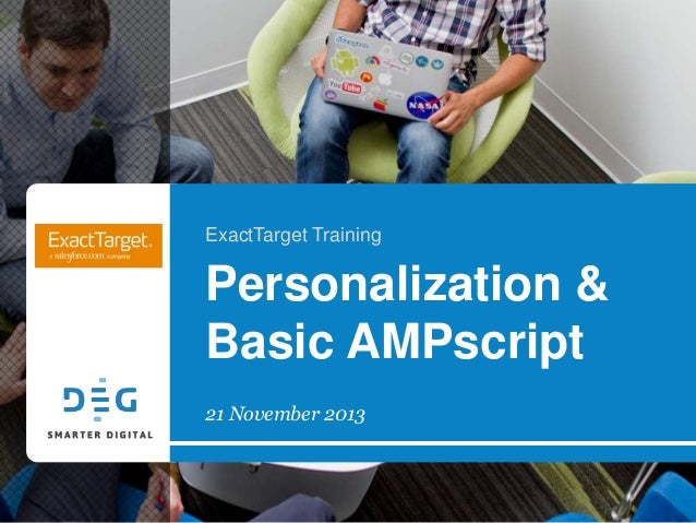 ExactTarget Training  Personalization & Basic AMPscript 21 November 2013