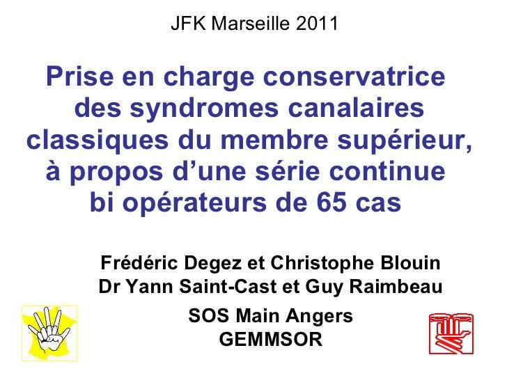 Prise en charge conservatrice  des syndromes canalaires classiques du membre supérieur, à propos d'une série continue  bi ...