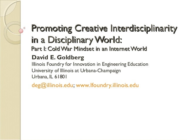 Promoting Creative InterdisciplinarityPromoting Creative Interdisciplinarity in a Disciplinary World:in a Disciplinary Wor...