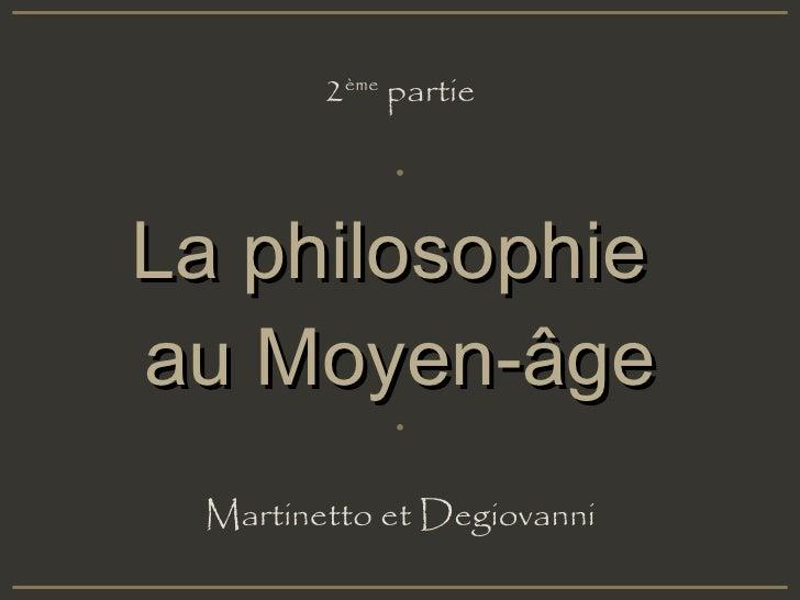 La philosophie  au Moyen-âge 2 ème  partie Martinetto et Degiovanni
