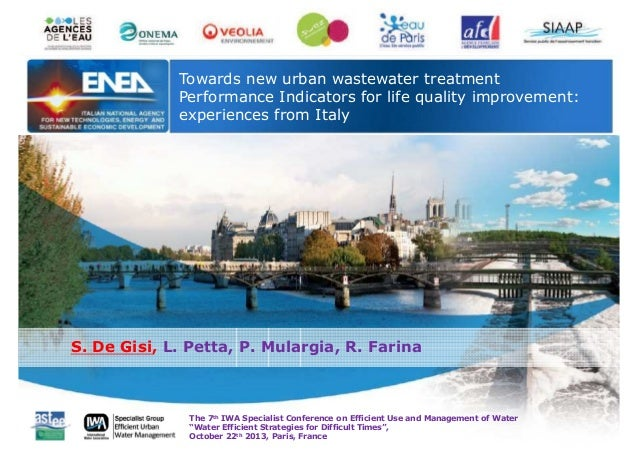 Towards new urban wastewater treatment Performance Indicators for life quality improvement: experiences from Italy  S. De ...