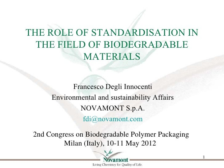 THE ROLE OF STANDARDISATION IN THE FIELD OF BIODEGRADABLE MATERIALS