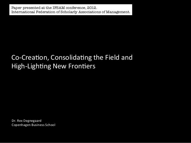Paper presented at the IFSAM conference, 2012.International Federation of Scholarly Associations of Management.Co-‐Creaon...