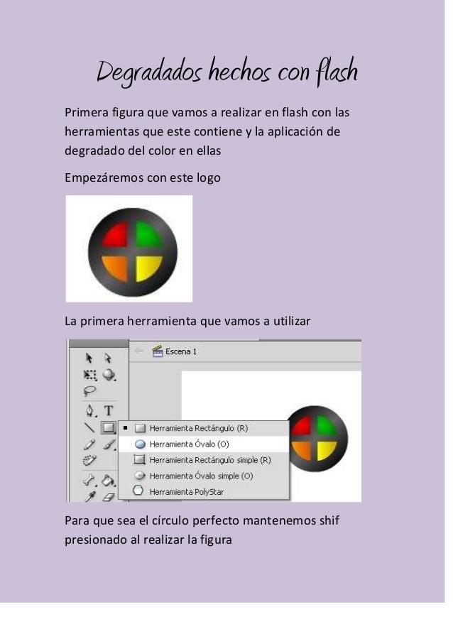 Degradados hechos con flash Primera figura que vamos a realizar en flash con las herramientas que este contiene y la aplic...