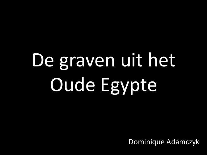 De graven uit het Oude Egypte<br />Dominique Adamczyk<br />